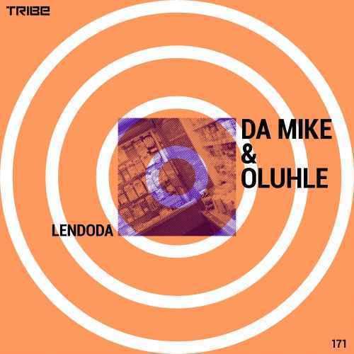 Da Mike & Oluhle – Lendoda-fakazahiphop