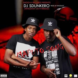 Dj Sdunkero – Maputo Song (Kingzman Rebuild)-fakazahiphop