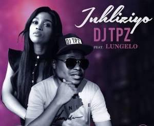 Dj TPZ – Inhliziyo (feat. Lungelo)