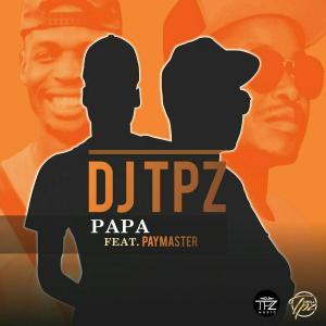 Dj TPZ – Papa (feat. PayMaster)
