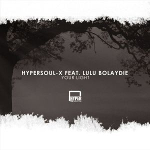 HyperSOUL-X feat. Lulu Bolaydie – Your Light (Main HT)-fakazahiphop