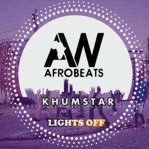 KhumstaR – Lights Off (Afromix)-fakazahiphop