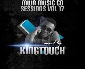 KingTouch – MWA Music Co Sessions Vol.17 Guest Mix [MIXTAPE]-fakazahiphop
