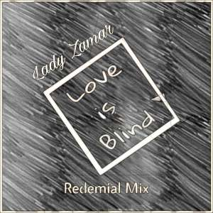 Lady Zamar – Love Is Blind (Buddynice's Redemial Mix)