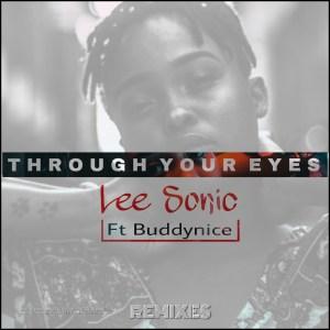 Lee Sonic feat. Buddynice – Through Your Eyes (Rodney SA Afro Dub)-fakazahiphop