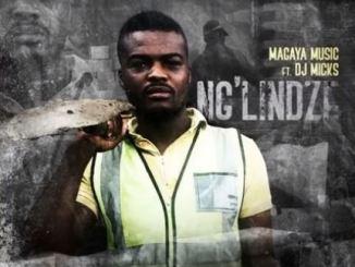 Magaya Music – Ng'lindze Ft. DJ Micks-fakazahiphop