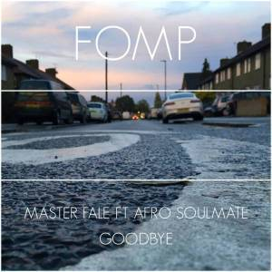 Master Fale – Goodbye (Original Mix) Ft. Afro Soulmate