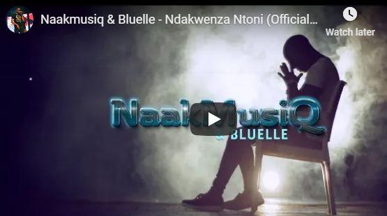 Naakmusiq & Bluelle – Ndakwenza Ntoni [Official Music Video]-fakazahiphop