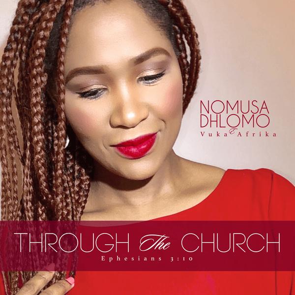 Nomusa Dhlomo & Vuka Afrika – Through the Church-fakazahiphop