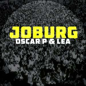 Oscar P – Joburg (feat. Lea)-fakazahiphop
