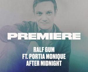 Ralf GUM ft. Portia Monique – After Midnight [Mp3 Download]-fakazahiphop