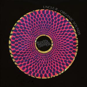 Uncle-R – Organic Sounds [Album DOWNLOAD]