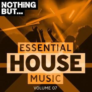 VA – Nothing But… Essential House Music, Vol. 07-fakazahiphop