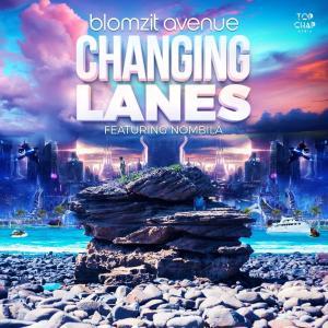 Blomzit Avenue – Changing Lanes (feat. Nombila)