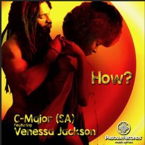 C-Major (SA), Venessa Jackson – How (Original Mix)