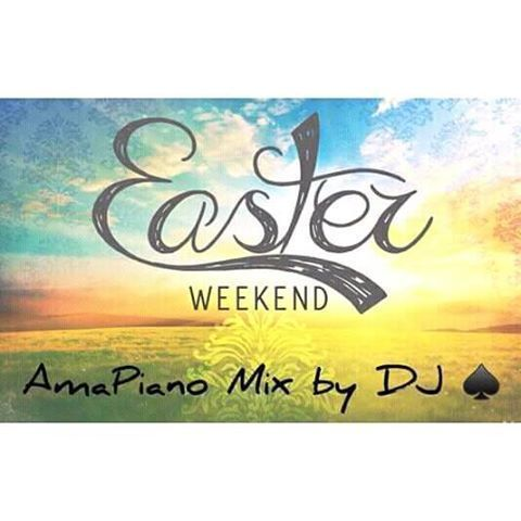 DJ Ace – Easter WeeKEnd (AmaPiano Mix)