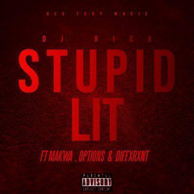 DJ Rico – Stupid Lit Ft. Makwa, Dxffxrnt & Options