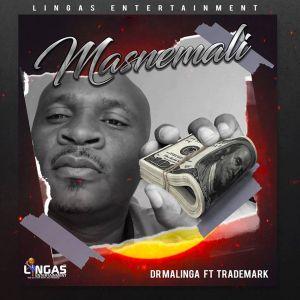 Dr Malinga – Masnemali (feat. Trademark)