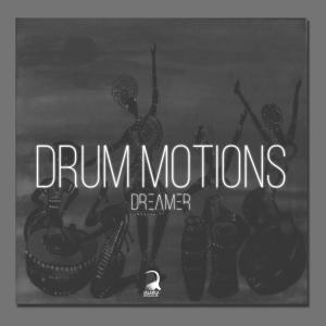 Dreamer – Drum Motions