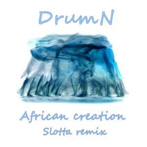 DrumN – African Creation (Slotta Remix)