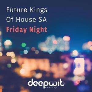 Future Kings of House SA – Friday Night EP