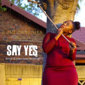 Hume Da Musika & Miss P – Say Yes (Rivo M Da Deep's Jazzy 528 Remix)