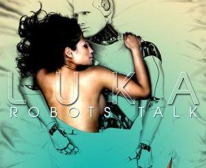 Luka, Sio – Robots Talk (Original Mix)