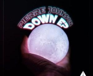 Pierre Johnson – Down [EP DOWNLOAD]