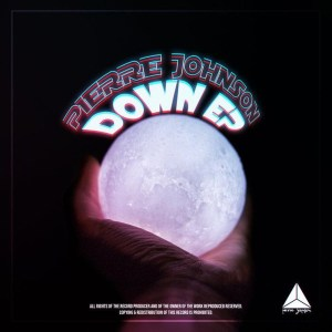 Pierre Johnson – Down [EP DOWNLOAD]