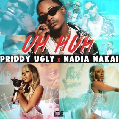 Priddy Ugly feat. Nadia Nakai – Uh Huh [MP3]