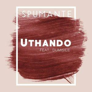 Spumante feat. Dumsile – Uthando (Original Mix)