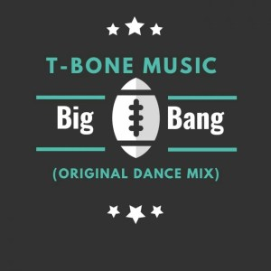 T-Bone Music – Big Bang (Original Mix)
