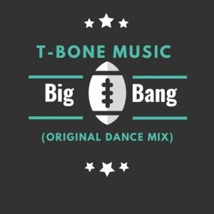 T-Bone Music – Big Bang (Original Mix)