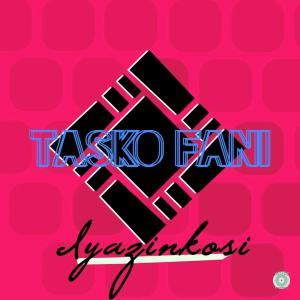 Tasko Fani – Iyazinkosi