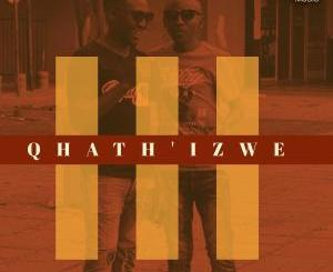 Tee-R & KingTouch – Qhath' Izwe (Radio Edit)