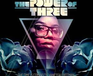 The Power Of Three, Vanessa Freeman – The Time Is Coming (Atjazz 'Love Soul' Dub)