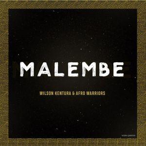 Wilson Kentura & Afro Warriors – Malembe (Original Mix)
