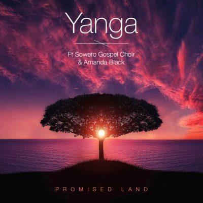 Yanga – Promised Land Ft. Amanda Black & Soweto Gospel Choir