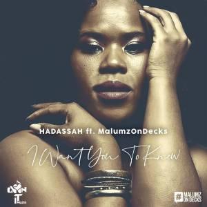hadassah – I Want You to Know (feat. Malumz on Decks)