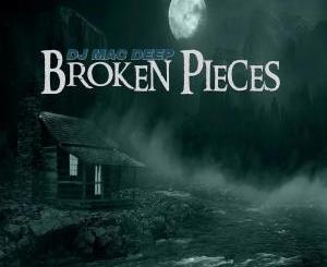 DJ Mac Deep – Broken Pieces (Album)