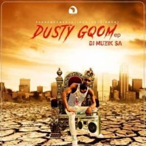 DJ Muzik SA – Dusty Gqom