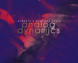 DJMreja & Neuvikal Soule – Analog Dynamics EP