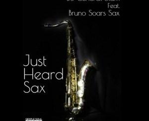 Dj General Slam Ft. Bruno Soares Sax – Just Heard Sax (C'buda M Revisit Remix)