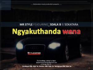 Mr Style – Ngyakuthanda Wena Ft. Sdala-B & Sokatara