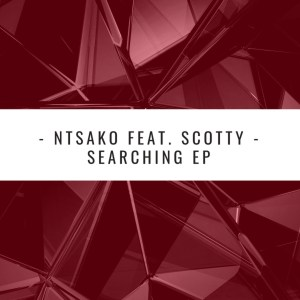 Ntsako – Searching (Scara's Afro Soul Mix)