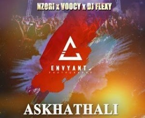 Nzori x Voocy x DJ Flexy – Askhathali (Gqom Mix)
