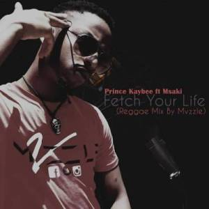 Prince Kaybee – Fetch Your Life (Reggae Mix By Mvzzle) Ft. Msaki