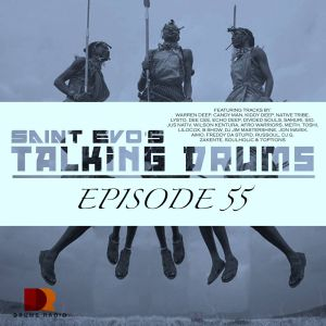 Saint Evo – Talking Drums Ep. 55 [MIXTAPE]