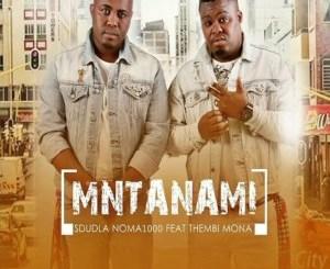 Sdudla Noma1000 – Mntanami Iyavuma (feat. Thembi Mona & Deep Sound Crew)