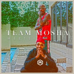 Team Mosha – Meetsi (ALBUM)